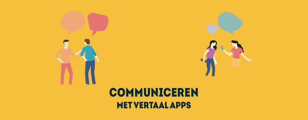Communiceren met vertaal apps