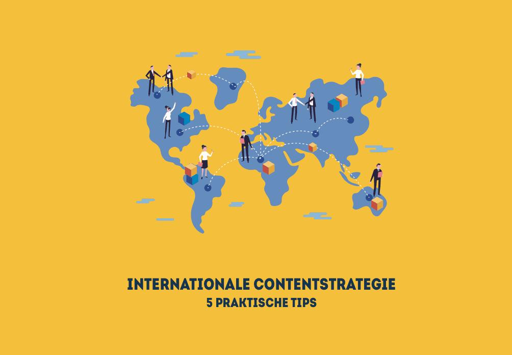 Een internationale contentstrategie [5 praktische tips]